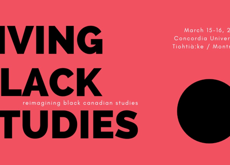Upcoming Event: Living Black Studies – A Conference at Concordia March 15-16