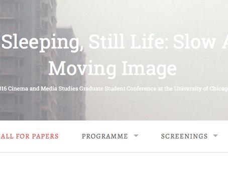 """CFP: """"Still Walking, Still Sleeping, Still Life: Slow Aesthetics and the Moving Image"""" U"""