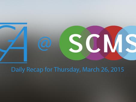 SCMS Recap: Day 2 – Thursday March 26, 2015