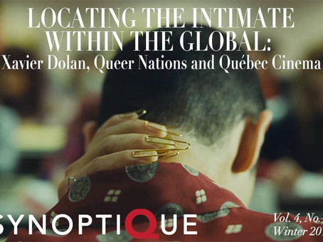 """Synoptique Launches """"Locating the Intimate within the Global: Xavier Dolan, Queer Nations and"""