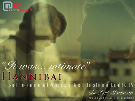 """Upcoming Event: """"'It was… intimate': Hannibal and the Gendered Politics of I"""