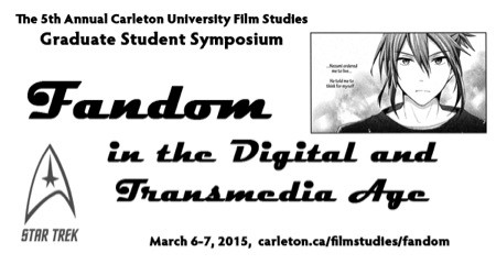 "CFP: ""Fandom in the Digital and Transmedia Age"" Carleton Film Studies Graduate Student S"