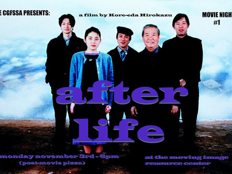 "The CGFSSA Presents: ""After Life"" November 3rd"