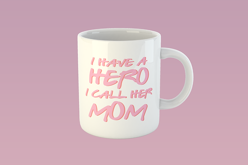 I have a hero i call her mom