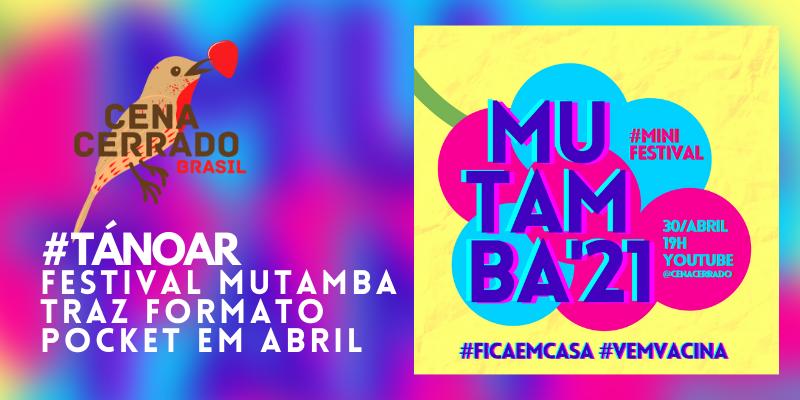 Ô abre alas: vem chegando o Festival Mutamba 2021