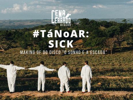 #TáNoAr: SICK lança vídeo com making of do novo disco. Confira!