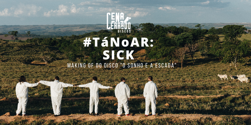 #TáNoAr: SICK lança vídeo com making of do novo disco. Confira!