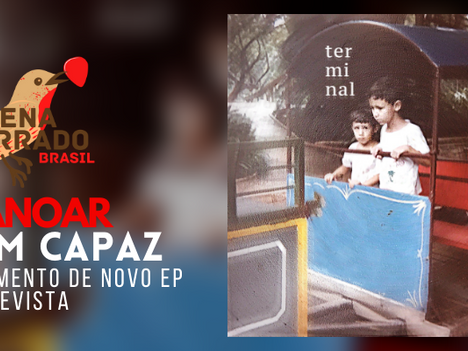 """""""Peito aberto, sol na cara"""": mapeando passagens, Dom Capaz lança o EP Terminal"""