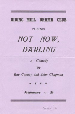 1976, Riding Mill Drama Club, Not Now Da
