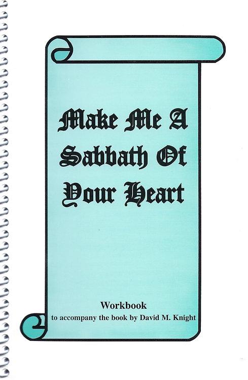 Make Me A Sabbath Of Your Heart - Workbook