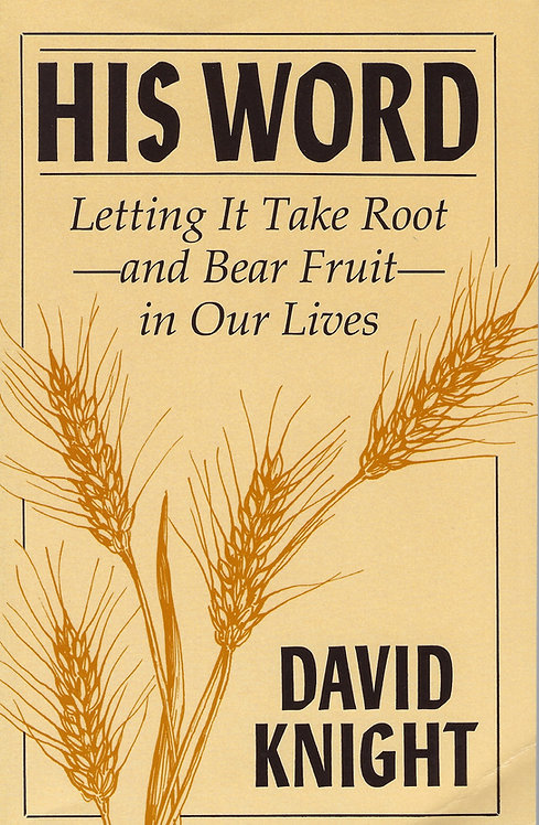 His Word: Letting It take Root and Bear Fruit in our Lives