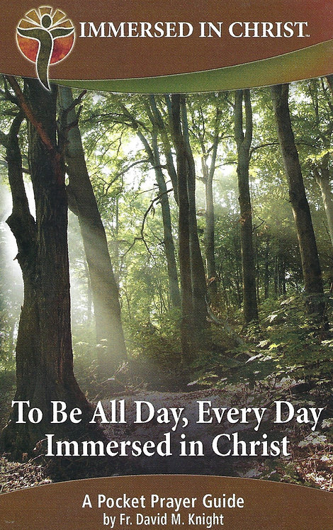 To Be All Day, Every Day, Immersed in Christ (Booklet)