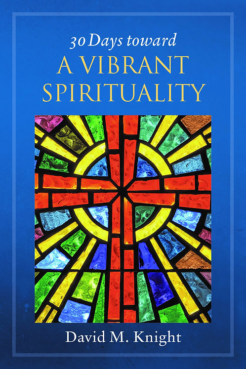 30 Days Toward a Vibrant Spirituality