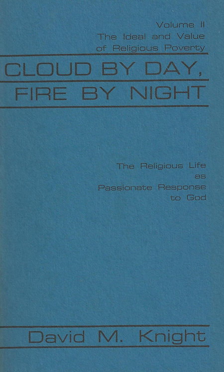 Cloud By Day Fire By Night: Religious Life as Passionate Response to God 2 (PDF)