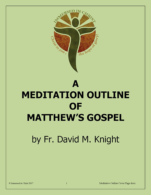 A Meditation Outline of Matthew's Gospel  (PDF Download)