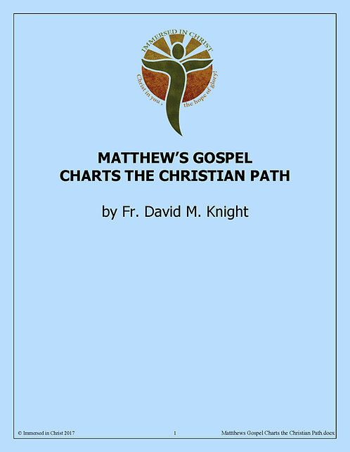 Matthew's Gospel Charts the Christian Path  (PDF Download)