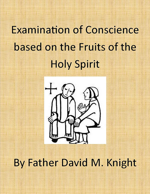 Examination of Conscience based on the Fruits of the Holy Spirit  (PDF Download)