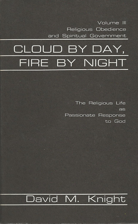 Cloud By Day Fire By Night: Religious Life as Passionate Response to God 3 (PDF)