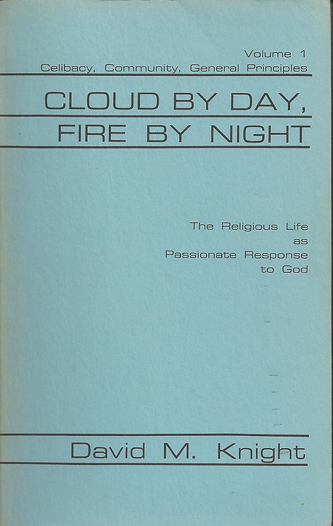 Cloud By Day Fire By Night:Religious Life as Passionate Response to God 1 (PDF)