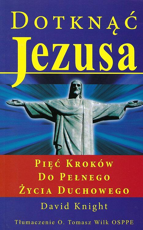 Dotknac Jezusa (Reaching Jesus) (Polish)