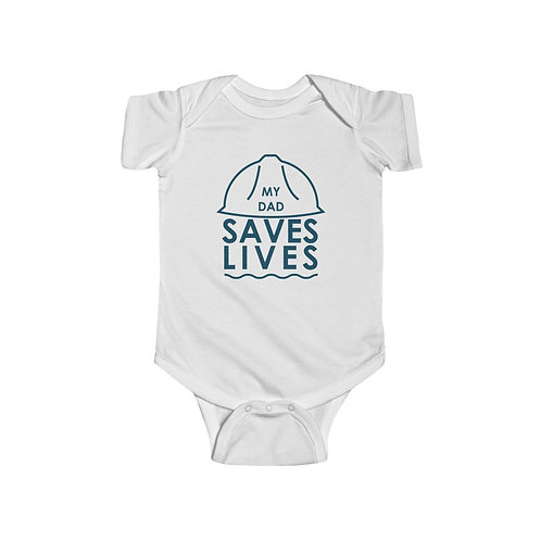 """My Dad Saves Lives"" Infant Fine Jersey Bodysuit"