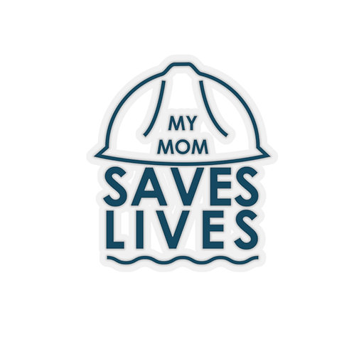"""My Mom Saves Lives"" Sticker"