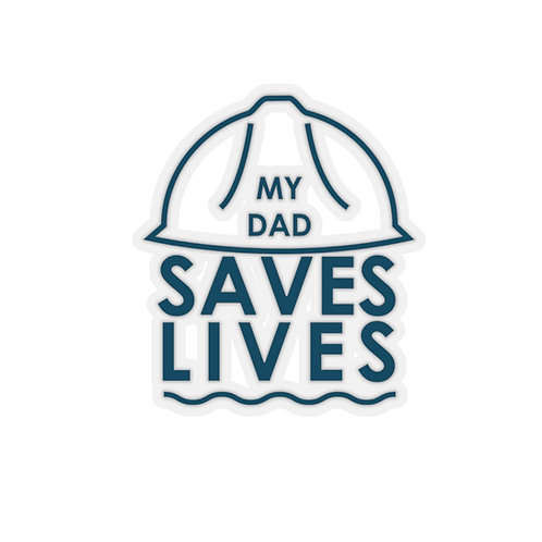 """My Dad Saves Lives"" Sticker"