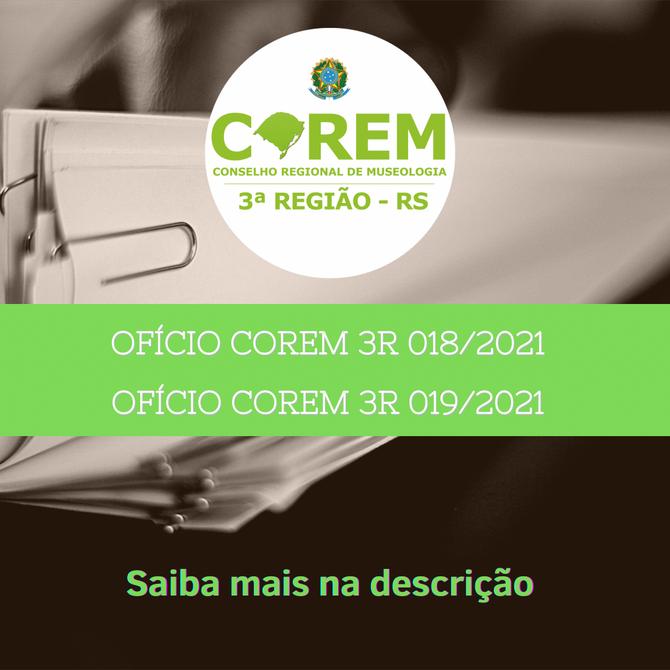 OFÍCIOS COREM 3R Nº 018/2021 E 019/2021