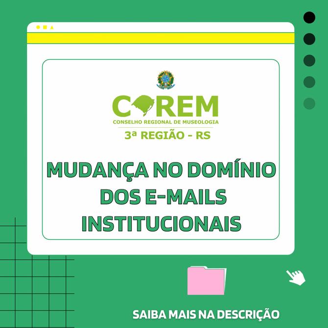 MUDANÇA NO DOMÍNIO DOS E-MAILS INSTITUCIONAIS DO COREM 3R