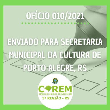 OFÍCIO 010/2021 - SECRETARIA MUNICIPAL DA CULTURA DE PORTO ALEGRE