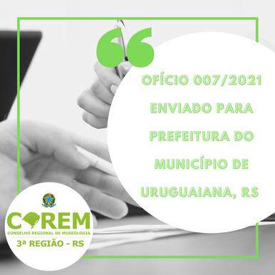OFÍCIO 007/2021 ENVIADO PARA PREFEITURA DE URUGUAIANA/RS