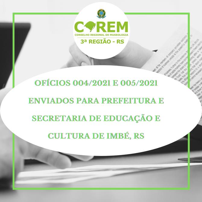 OFÍCIOS 004/2021 e 005/2021 ENVIADOS PARA PREFEITURA E SECRETARIA DE EDUCAÇÃO E CULTURA DE IMBÉ/RS