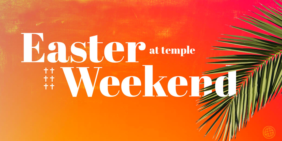 Easter Weekend at Temple