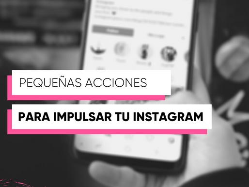 Pequeñas acciones para impulsar tu cuenta de Instagram