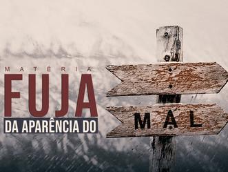 FUJA DA APARÊNCIA DO MAL