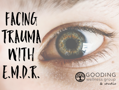 Facing Trauma with E.M.D.R.