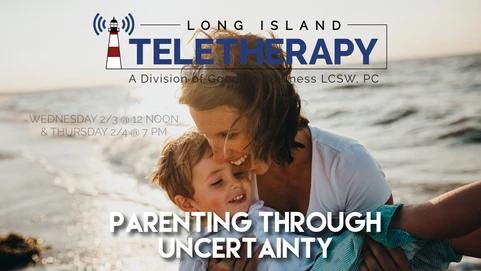 Parenting Through Uncertainty