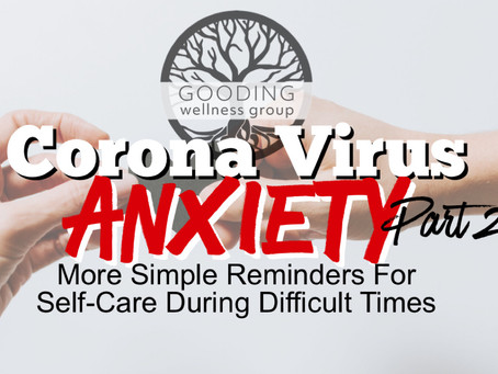 Corona Virus Anxiety Part II: Move, Connect & Nurture