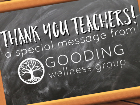 Thank You Teachers: A Message from Gooding Wellness Group