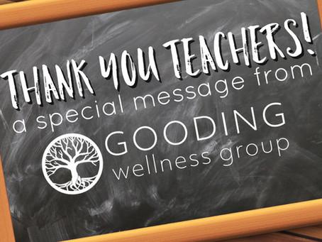 Thank You Teachers: A Message from Gooding Wellness Group