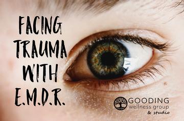Facing Trauma with E.M.D.R.
