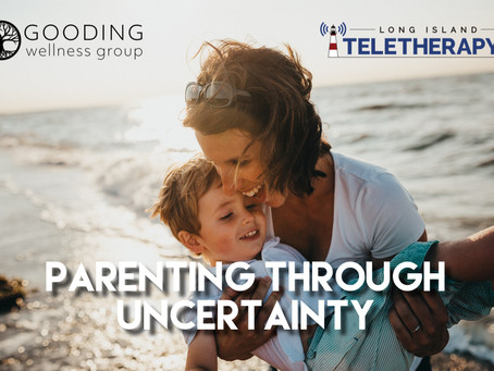 Parenting Through Uncertainty