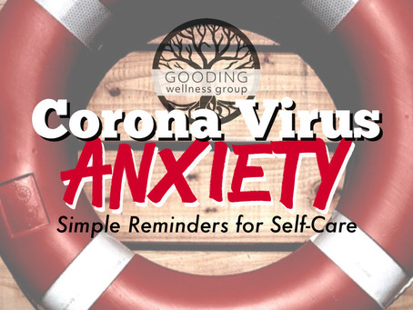 Coronavirus Anxiety: Simple Reminders for Self-Care During a Health Crisis