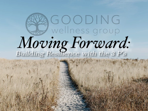 Moving Forward: Building Resilience with the 3 P's.
