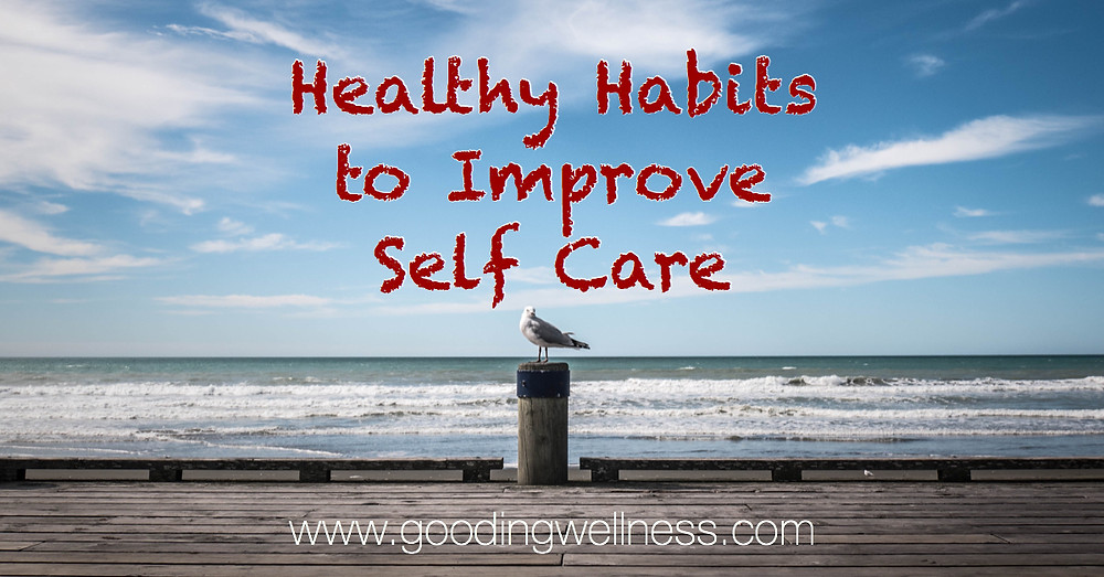 9 simple habits to improve self-care.  READ TODAY!