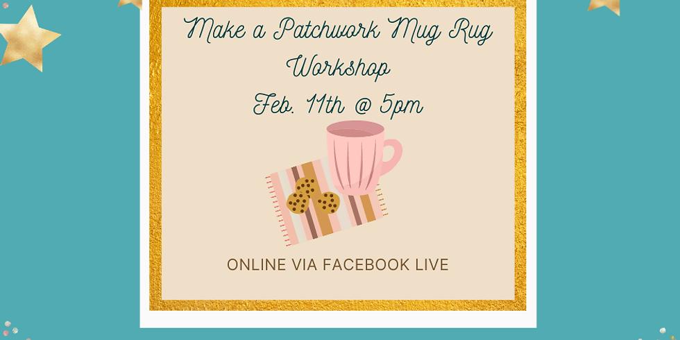 Patchwork Mug Rug Workshop via Facebook Live