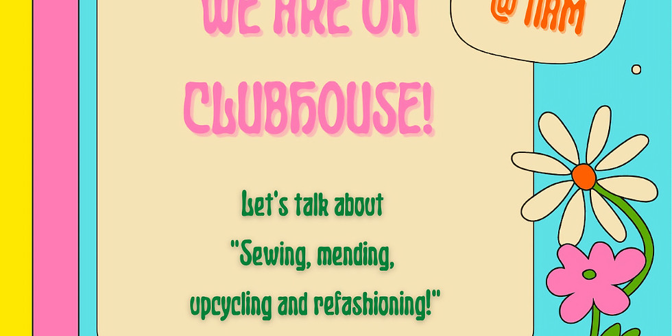 June 12th Clubhouse - Let's Talk about Sewing/Mending/Upcycling