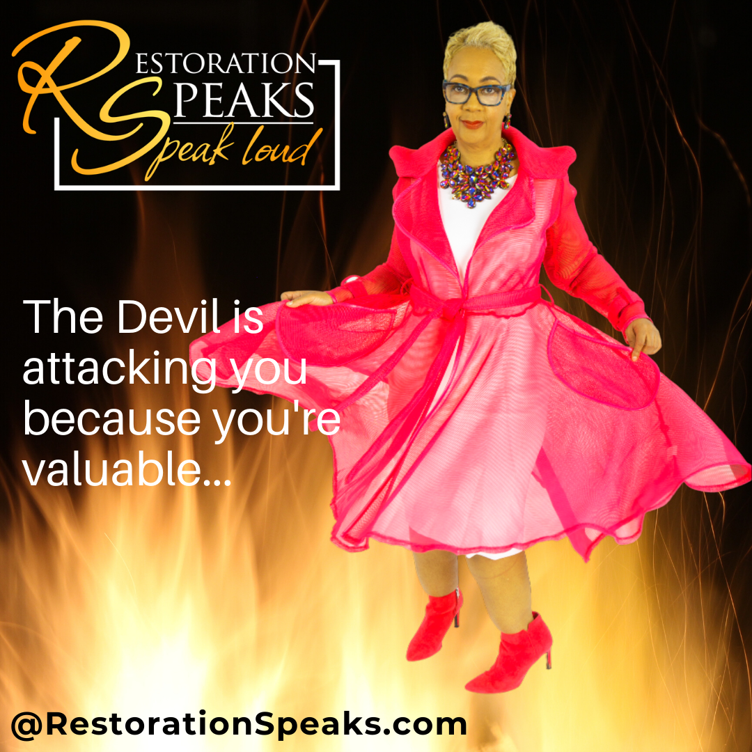 THE DEVIL'S ATTACKING YOU BECAUSE YOU'RE