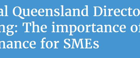 AICD - Central Queensland Directors' Briefing: The importance of good governance for SMEs