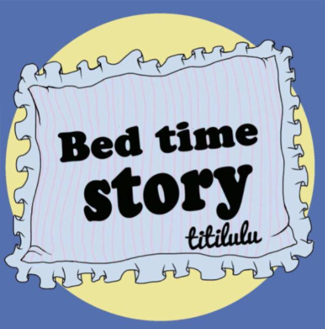 ◆Bed time storyが配信スタートしました!◆